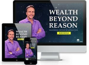 Bob Doyle Wealth Beyond Reason